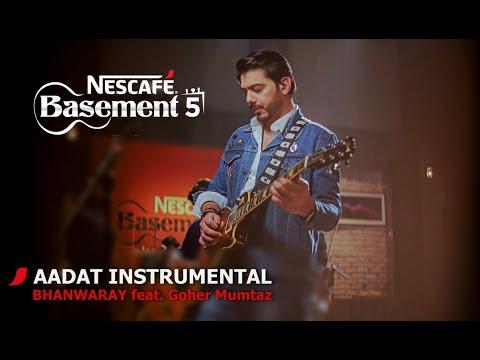 AADAT INSTRUMENTAL/BHANWARAY feat. Goher Mumtaz   NESCAFÉ Basement Season 5   2019