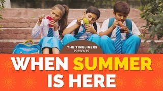 When Summer Is Here | The Timeliners