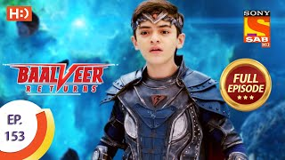 Baalveer Returns - Ep 153 - Full Episode - 23rd July 2020