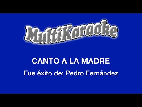 Multi Karaoke - Canto A La Madre