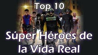 Top 10 Súper Héroes de la Vida Real