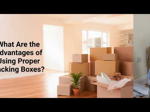 What Are the Advantages of Using Proper Packing Boxes?