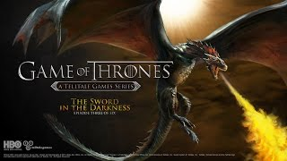 """Game of Thrones: A Telltale Games Series Ep. 3: """"The Sword in the Darkness"""""""
