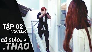 Cô Giáo Thảo   Tập 2 - Trailer    Tuấn Kuppj năn nỉ cô giáo Thảo để được đi học   meWOW