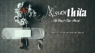 ''Người thừa'' Tây Giang ft Kaito Hoài anh (Audio HD)