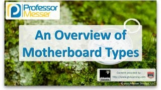 An Overview of Motherboard Types - CompTIA A+ 220-901 - 1.2