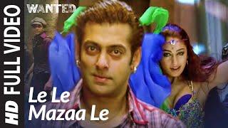 Full Video: Le Le Maza Le | Wanted | Salman Khan, Ayesha Takia | Sajid -Wajid