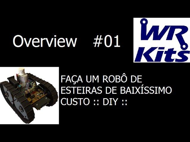 FAÇA UM ROBÔ DE ESTEIRAS DE BAIXÍSSIMO CUSTO ::DIY:: - Overview #01