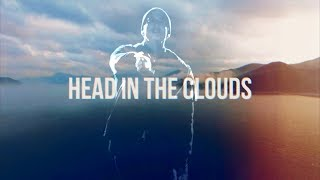 """""""Head In The Clouds"""" 
