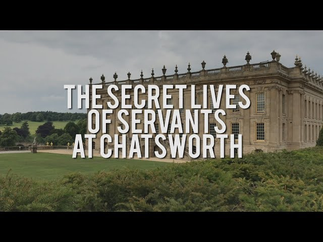 The secret lives of Chatsworth servants