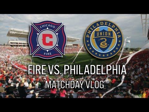 CHICAGO FIRE VS. PHILADELPHIA - 2017 MLS MATCHDAY VLOG