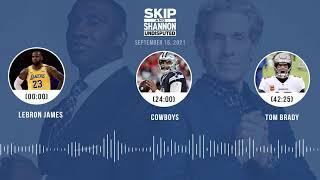 LeBron James, Cowboys, Tom Brady | UNDISPUTED audio podcast (9.15.21)