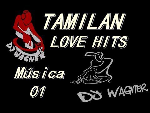 Baixar TAMILAN LOVE HITS FAIXA 1 DJ Wagner