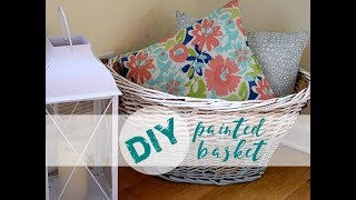 How to Paint Baskets | DIY Painted Basket | Thrift Store Makeover