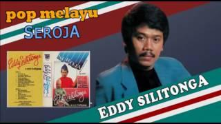 Eddy Silitonga - Seroja (Pop Melayu)