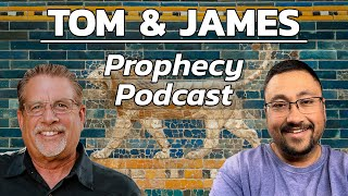 Tom and James | July 23rd Prophecy Podcast