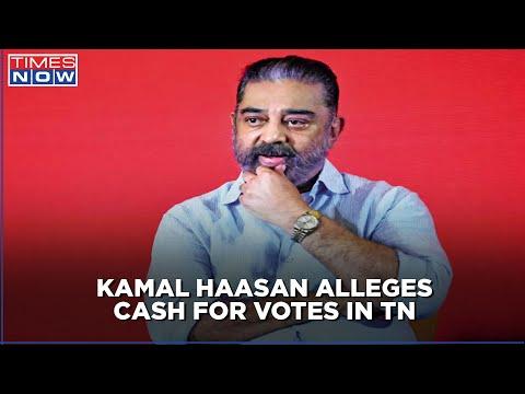 Kamal Haasan alleges DMK, AIADMK distributed cash for votes in Tamil Nadu