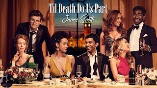 James Smith - Til Death Do Us Part (From Four Weddings and a Funeral)