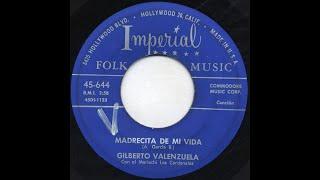 Gilberto Valenzuela - Madrecita De Mi Vida - Imperial 644-b