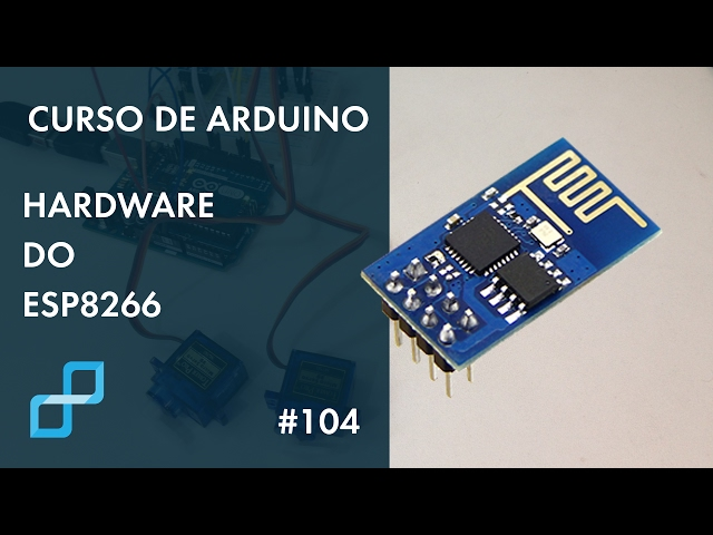 HARDWARE DO ESP8266 | Curso de Arduino #104