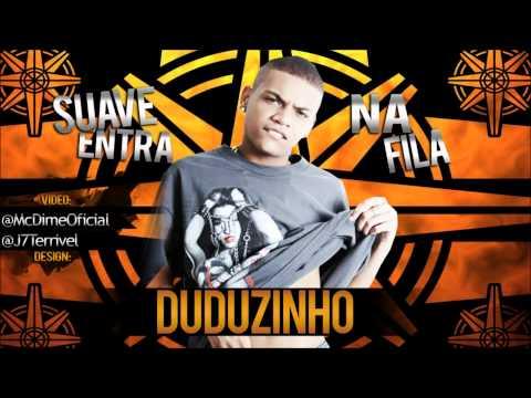 Baixar MC DUDUZINHO - SUAVE ENTRA NA FILA ♫♪ ' DJ VICTOR FALCÃO ' LANÇAMENTO 2012