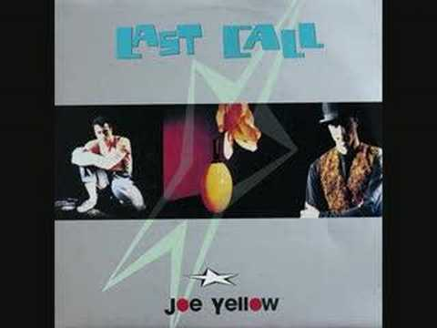 JOE YELLOW - last call