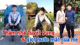Thăm nhà Tuyết Dung - nước mắt của mẹ & lời gan ruột của cha | Vlog Minh Hải