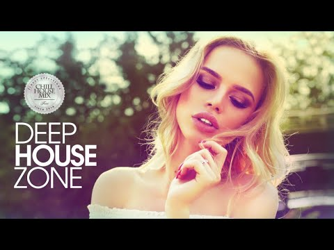 Deep House Zone (Best of Vocal Deep House Music | Chill Out Mix)