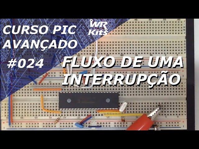 FLUXO DE UMA INTERRUPÇÃO NO PIC18F4550 | Curso de PIC Avançado #024