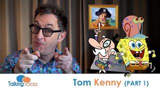 Tom Kenny (SpongeBob SquarePants) | Part 1