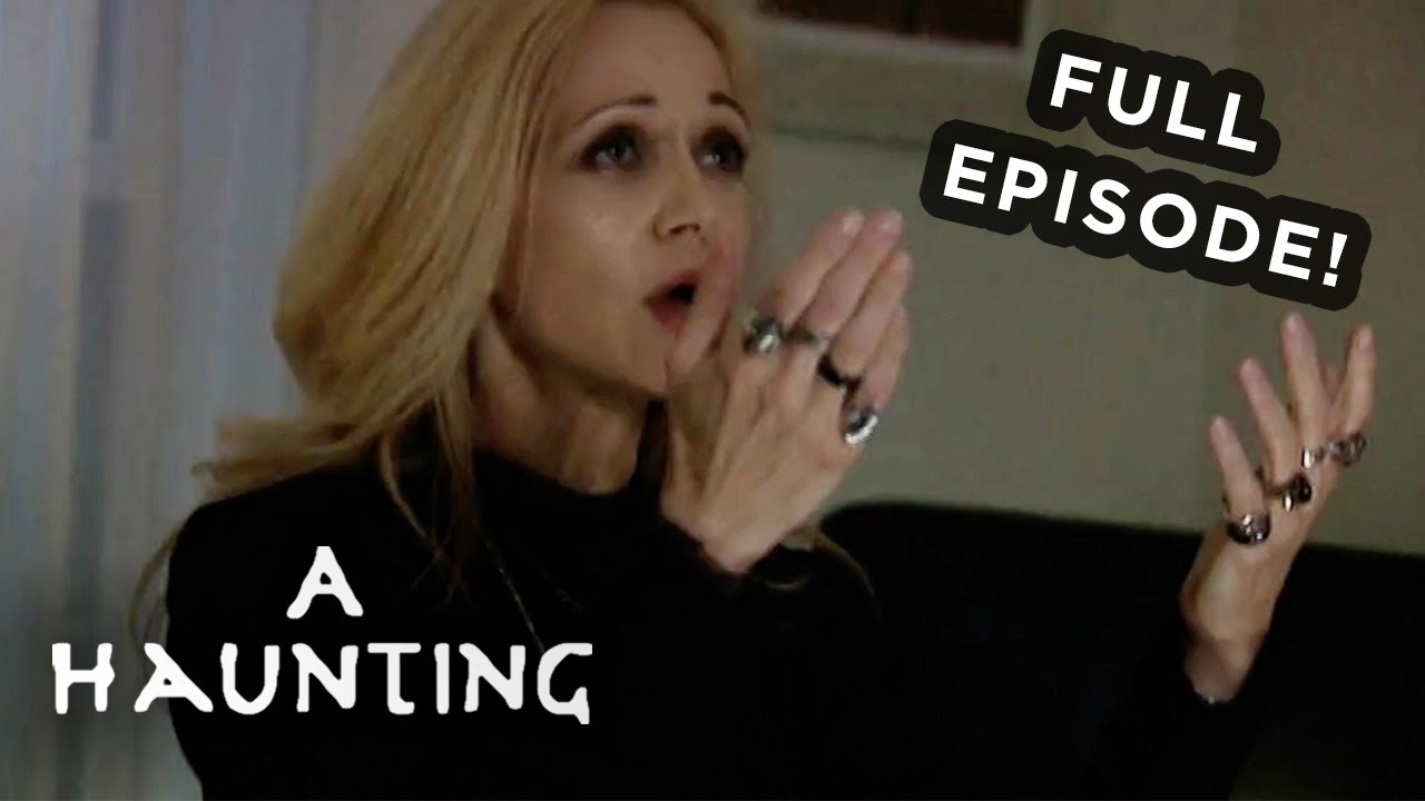 Lost Souls Inflict Fear On The Living! FULL EPISODE! | A Haunting