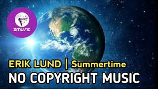 NO COPYRIGHT MUSIC | Erik Lund - Summertime
