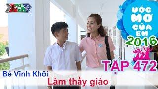 Thùy Trang giúp bé làm thầy giáo | ƯỚC MƠ CỦA EM | Tập 472 | 30/10/2016