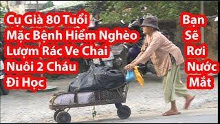 Giúp Đỡ Cụ Già 80 Tuổi Nhặt Ve Chai Lượm Rác Nghèo Khổ - HuyLê