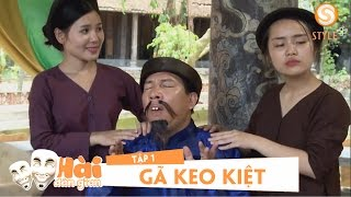 Phim Hài Tết 2019 - GÃ KEO KIỆT | Tập 1