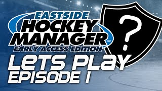 Episode 1 - Our Adventure Begins   Eastside Hockey Manager:Early Access 2015 Lets Play