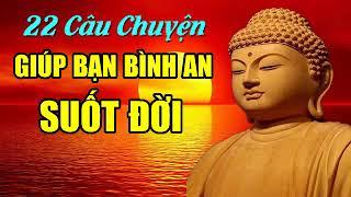22 Câu Chuyện Trí Tuệ Của Nhà Phật giúp bạn BÌNH AN SUỐT ĐỜI🙏