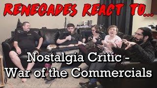 Renegades React to... Nostalgia Critic - War of the Commercials