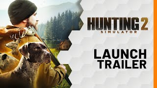 Hunting Simulator 2 - Launch Trailer