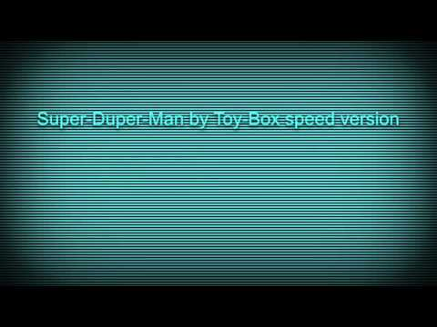 Super-Duper-Man by Toy-Box speed version