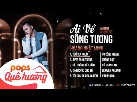Album Acoustic Quê Hương | Ai Về Sông Tương || Hoàng Nhật Minh