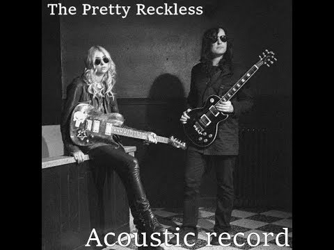 The Pretty Reckless - acoustic record