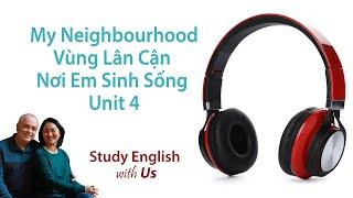 Luyện Nghe 04: My Neighbourhood - Vùng Lân Cận Nơi Em Sinh Sống