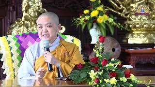 Nói Là Gieo, Nghe Là Gặt ( ý nghĩa quá ) - Sư Cô Hương Nhũ 2018