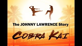 Cobra Kai: The Johnny Lawrence Story
