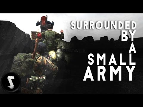 SURROUNDED by a Small ARMY (DayZ Standalone 0.60) Ep. 92
