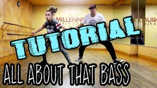 ALL   ABOUT THAT BASS Dance TUTORIAL