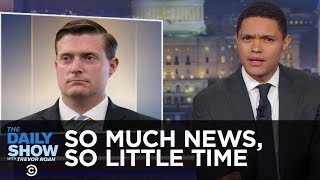 So Much News, So Little Time - Russia Hacks Voter Rolls & Rob Porter Resigns: The Daily Show