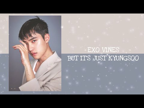 EXO vines but it's just Kyungsoo (reupload)