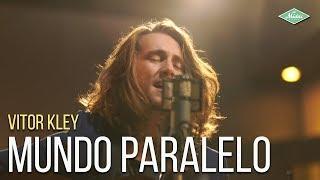 Vitor Kley - Mundo Paralelo (Microfonado)